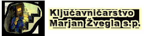 KLJUČAVNIČARSTVO IN KOVAŠTVO, MARJAN ŽVEGLA S.P.